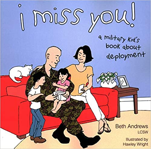 Cover: I Miss You! A Military Kid's book about Deployment